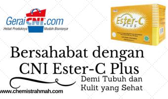 Bersahabat dengan CNI Ester-C Plus Demi Tubuh dan Kulit Sehat