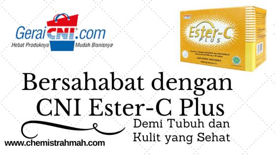 Bersahabat dengan CNI Ester-C Plus