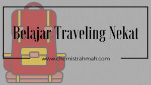 Belajar Traveling Nekat