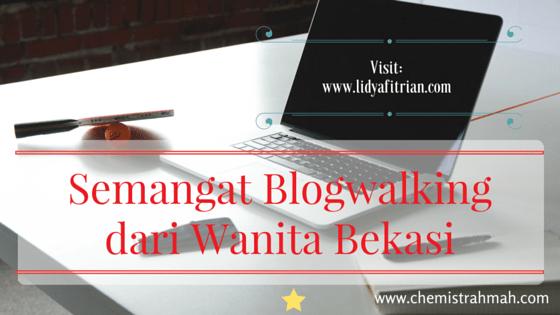 Semangat Blogwalking dari Wanita Bekasi