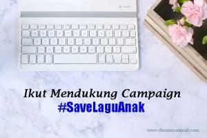 Ikut Mendukung Campaign #SaveLaguAnak