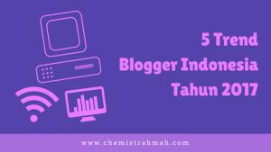 5 Trend Blogger Indonesia Tahun 2017