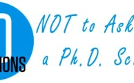 10 Questions NOT to ask from a Ph.D. scholar