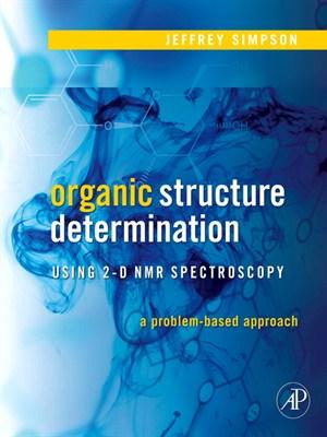 Organic Structure Determination by Jeffrey H. Simpson