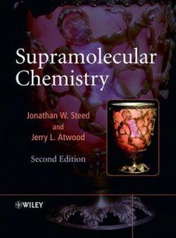Supramolecular Chemistry 2e by Jonathan W. Steed