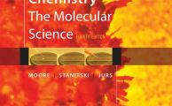 Chemistry the Molecular Science 4e by Moore, Stanitski and Jurs