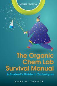 The Organic Chem Lab Survival Manual 9e