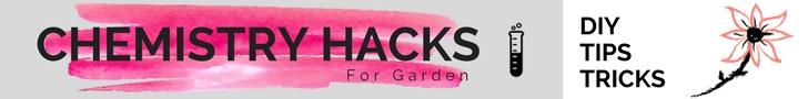 Chemistry Hacks for Garden