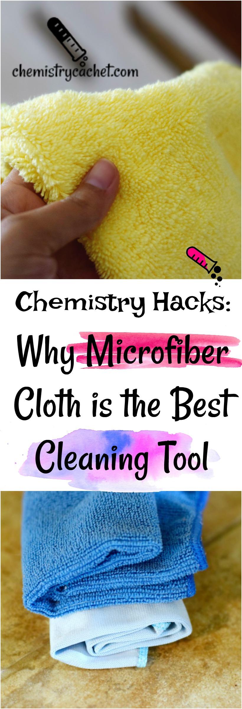 Chemistry Hacks why microfiber cloth is the best cleaning tool. Microfiber cleaning tips on chemistrycachet.com