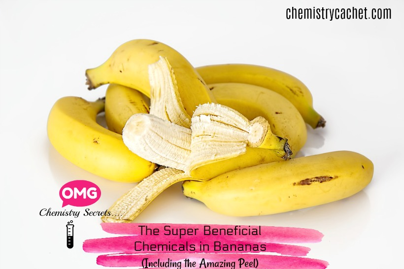 Chemistry Secrets Beneficial Chemicals In Bananas Including The Peel