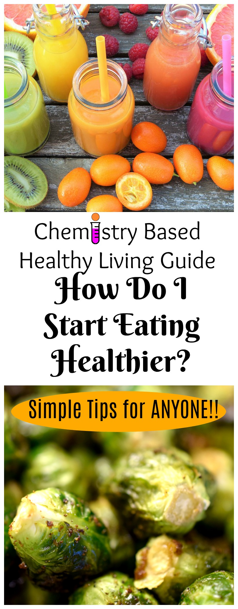 Chemistry Based Healthy Living Guide How do I start eating healthier These are the easiest tips based on science to get started on chemistrycachet.com #healthier #healthtips