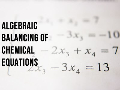 Algebraic equations used to balance harder chemical equations