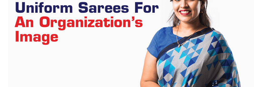 the potential of uniform sarees for an organization's image