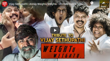 Presenting the Special Tribute Video Weightu Weightu For Makkal Selvan