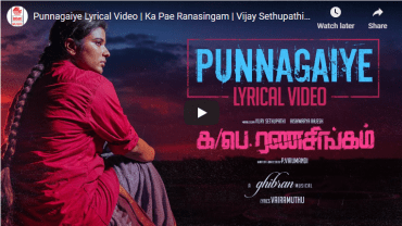 Punnagaiye – powerful second single from Ka Pae Ranasingam