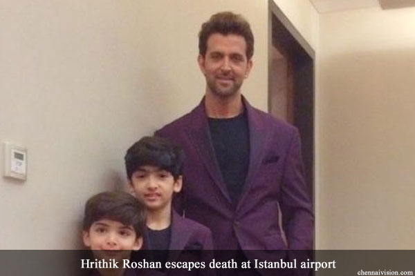 Hrithik Roshan escapes death at Istanbul airport