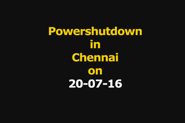 Chennai Power Shutdown Areas on 20-07-16