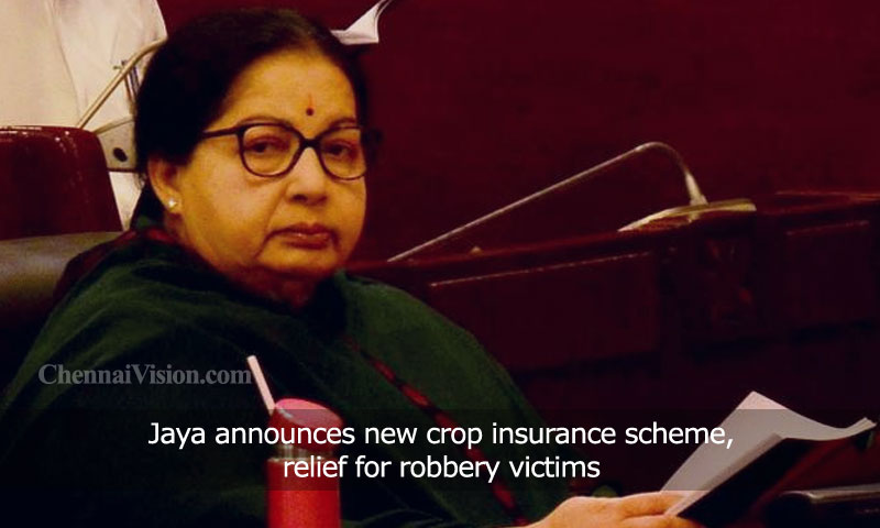 Jayalalithaa announces new crop insurance scheme, relief for robbery victims