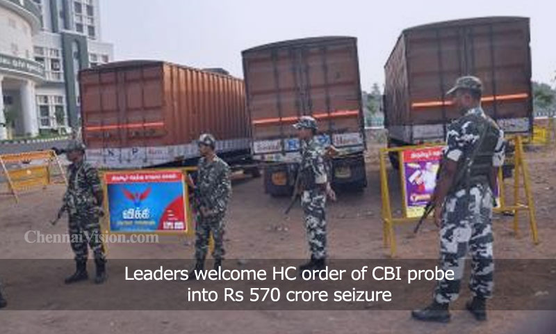 Leaders welcome HC order of CBI probe into Rs 570 crore seizure