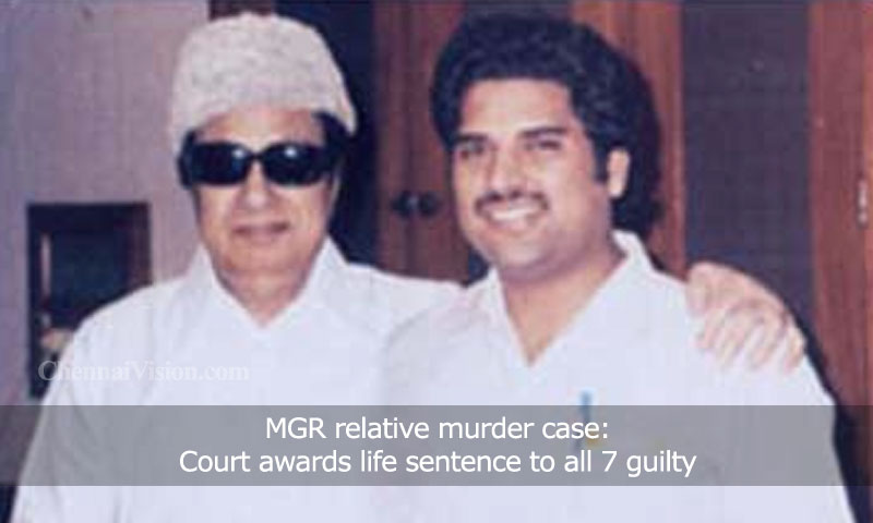 MGR relative murder case: Court awards life sentence to all 7 guilty