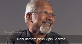 Mani Ratnam picks Vipin Sharma