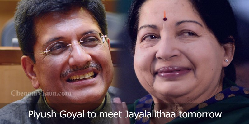 Piyush Goyal to meet Jayalalithaa tomorrow