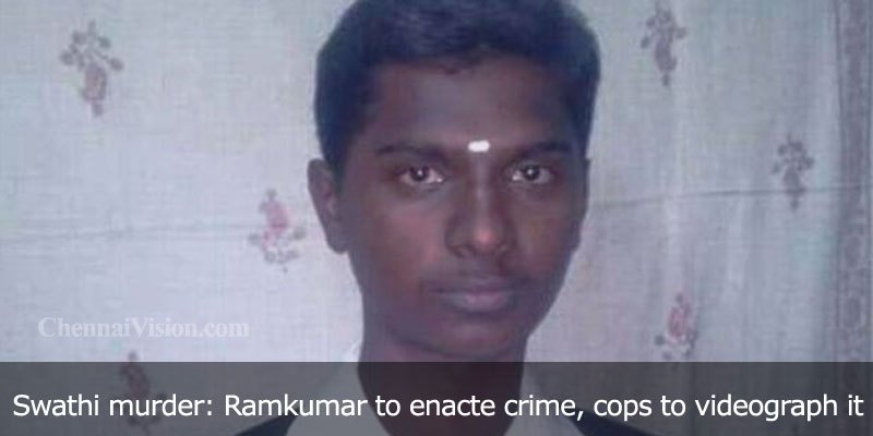Swathi murder: Ramkumar to enacte crime, cops to videograph it