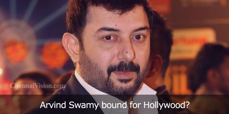 Arvind Swamy bound for Hollywood?