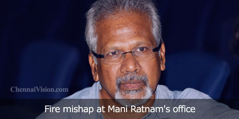 Fire mishap at Mani Ratnam's office
