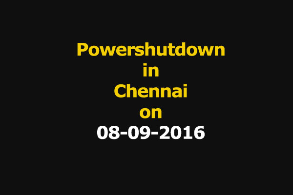 Chennai Power Shutdown Areas on 08-09-2016