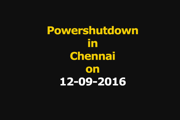 Chennai Power Shutdown Areas on 11-09-2016