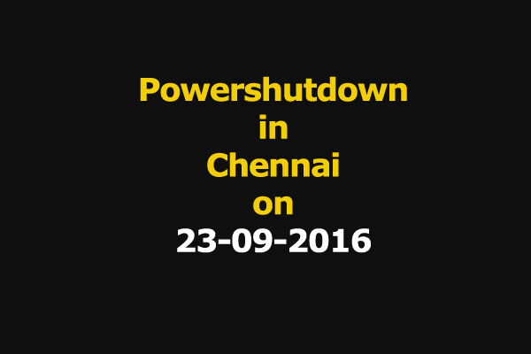 Chennai Power Shutdown Areas on 23-09-2016