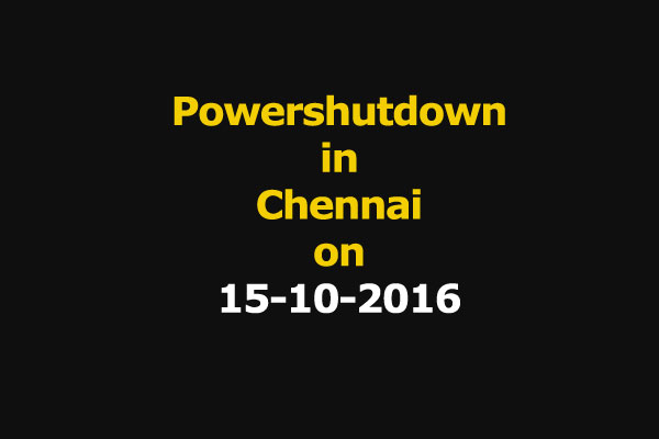 Chennai Power Shutdown Areas on 15-10-2016