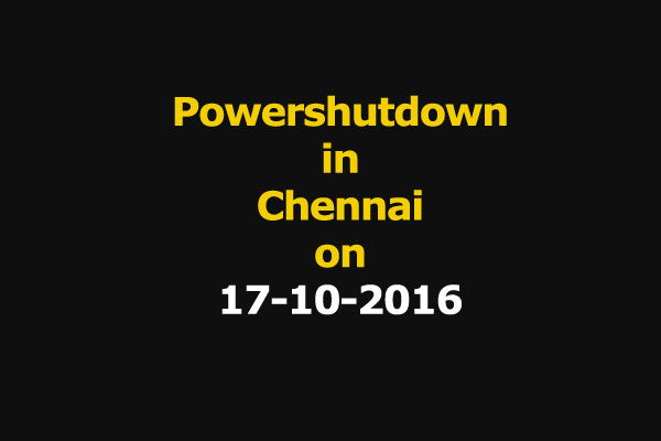 Chennai Power Shutdown Areas on 17-10-2016