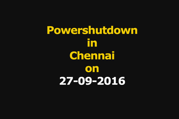 Chennai Power Shutdown Areas on 27-09-2016