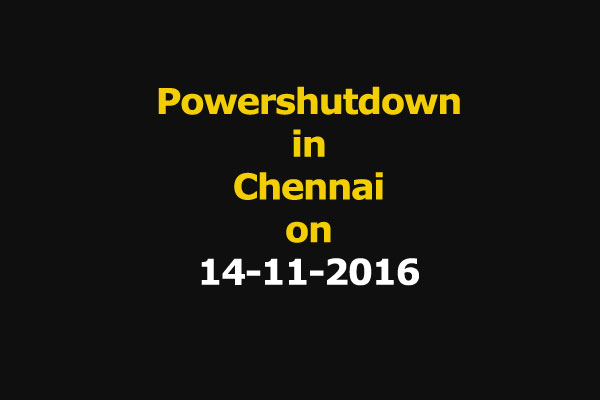 Chennai Power Shutdown Areas on 14-11-2016