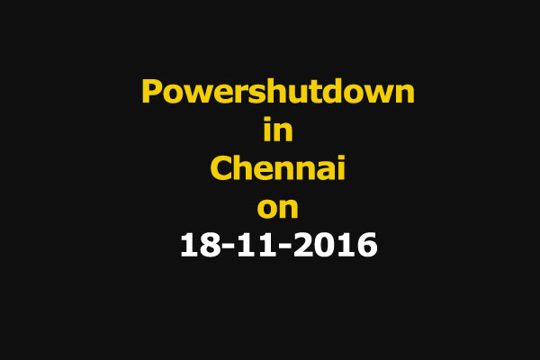 Chennai Power Shutdown Areas on 18-11-2016