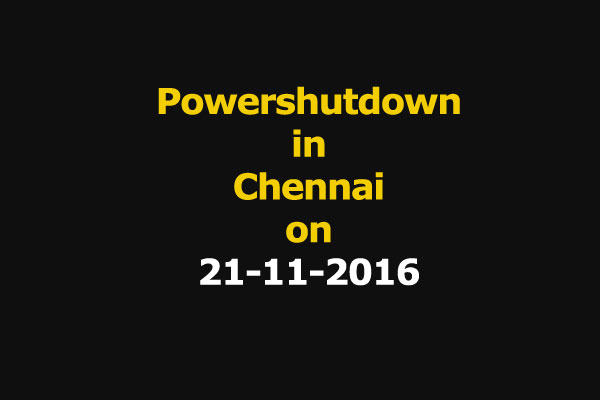 Chennai Power Shutdown Areas on 21-11-2016