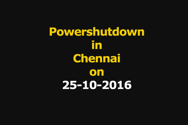 Chennai Power Shutdown Areas on 25-10-2016