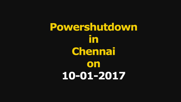 Chennai Power Shutdown Areas on 10-01-2017