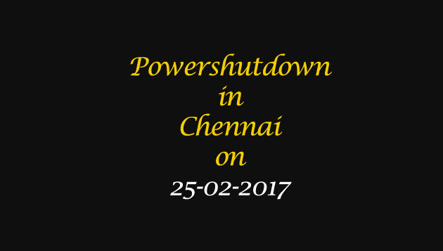 Chennai Power Shutdown Areas on 25-02-2017