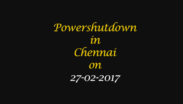 Chennai Power Shutdown Areas on 27-02-2017