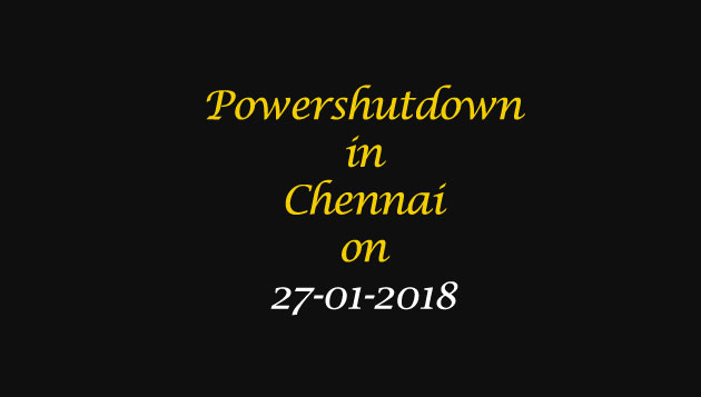 Chennai Power Shutdown Areas on 27-01-2018