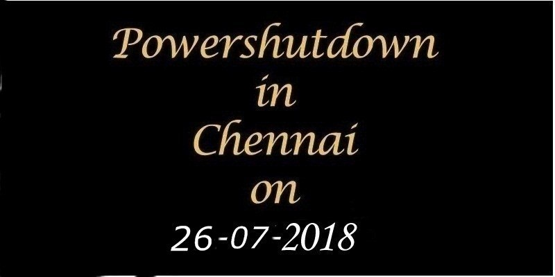 Chennai Power Shutdown On 26.07.2018