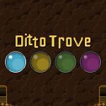 Ditto Trove
