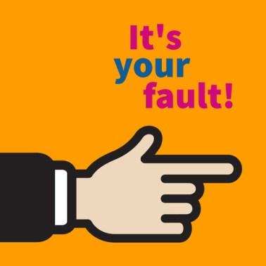 victim blame It's your fault