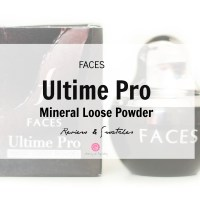 Faces Ultime Pro Mineral Loose Powder| Review & Swatches