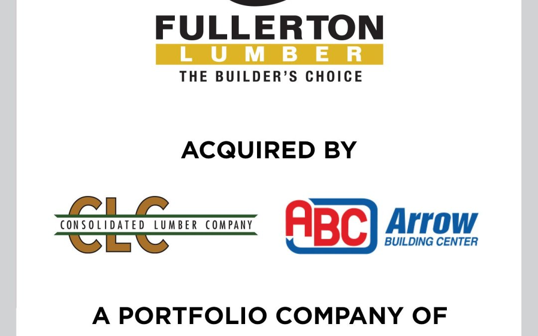 "Cherry Tree Advises Fullerton Companies on its Sale of Fullerton Lumber–""The Builders Choice"" Supply Centers"