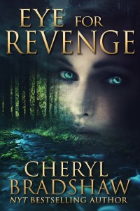 Stand alone novel: Eye For Revenge by Cheryl Bradshaw