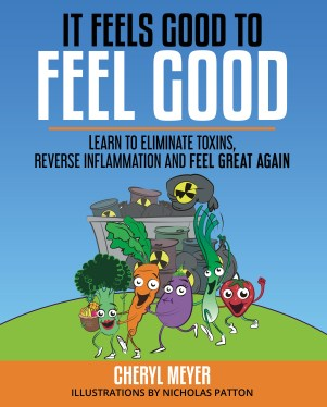 My book-It Feels Good to Feel Good - Cheryl M Health Muse